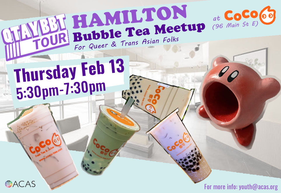 Poster for Queer and Trans Asian Bubble Tea Meetup in Hamilton on Feb 13, 5:30pm - 7:30pm at Coco, 96 Main St East